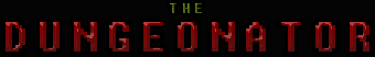 The Dungeonator